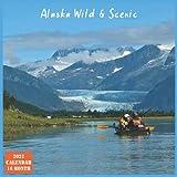 Alaska Wild & Scenic Calendar 2022: Official US State Alaska Calendar 2022, 16 Month Calendar 2022