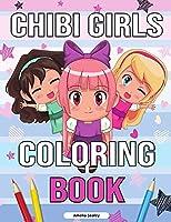 Chibi Girls Coloring Book: Chibi Coloring Book with Cute Kawaii Characters, Chibi Drawing Book, Manga Fantasy Scenes