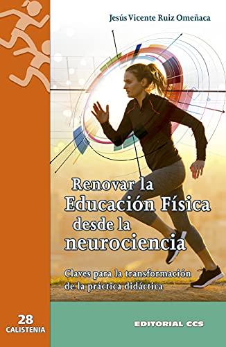 renovar La Educación Física Desde La Neurociencia: Claves para la transformación de la práctica didáctica: 28 (Calistenia)
