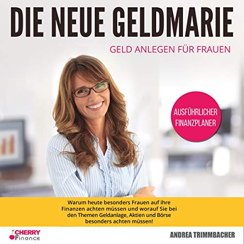 Die neue Geldmarie: Geld anlegen für Frauen [The New Geldmarie: Money Investing for Women] audiobook cover art