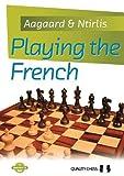 Playing The French (grandmaster Guide)-Aagaard, Jacob Ntirlis, Nikolaos