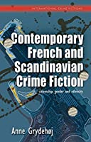 Contemporary French and Scandinavian Crime Fiction: Citizenship, Gender and Ethnicity (International Crime Fictions)