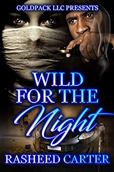 Wild for the night by [Rasheed Carter]