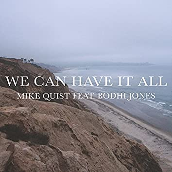 We Can Have It All