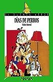 Días de perros (LITERATURA INFANTIL (6-11 años) - El Duende Verde)