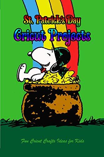 St. Patrick's Day Cricut Projects: Fun Cricut Crafts Ideas for Kids: Happy Saint Patrick's Day