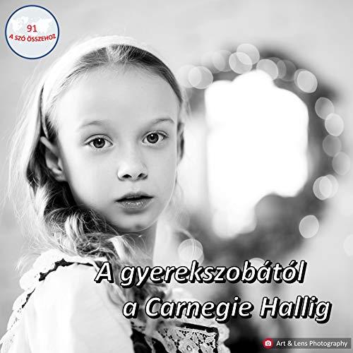 91 – A gyerekszobától a Carnegie Hallig - beszélgetés Balla Riana Emmával (Magyarország) Podcast By  cover art