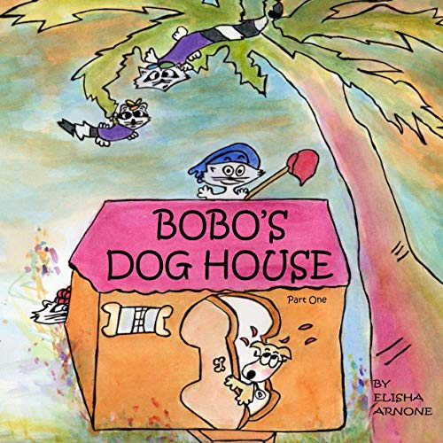 Bobo's Dog House: (Part one)