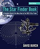The Star Finder Book: A Complete Guide to the Many Uses of the 2102-D Star Finder
