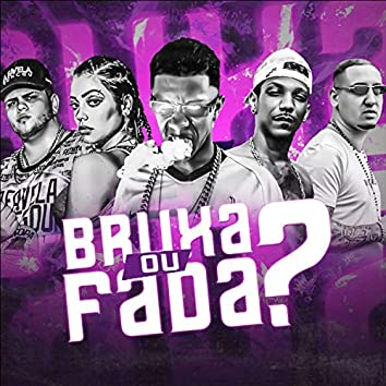 Bruxa ou Fada? (feat. Vytor Senna & Dj Will DF)