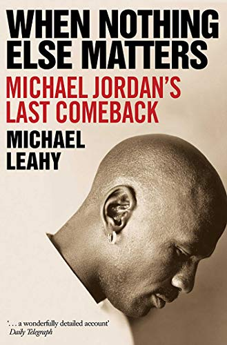 When Nothing Else Matters: Michael Jordan's Last Comeback