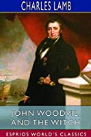 John Woodvil, and The Witch (Esprios Classics)
