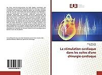 La stimulation cardiaque dans les suites d'une chirurgie cardiaque
