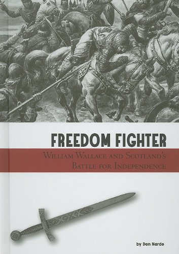 Freedom Fighter: William Wallace and Scotland's Battle for Independence (Taking a Stand)
