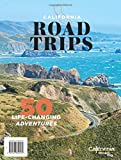 California Road Trips: 50 Life-Changing Adventures