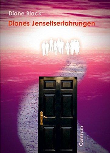 Dianes Jenseitserfahrungen (Centrum)