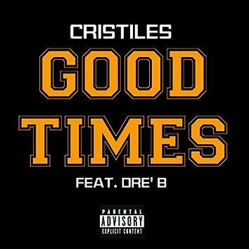 Good Times (feat. Dre' B)