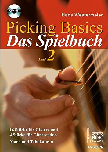 Picking Basics. Das Spielbuch. Band 2: 16 Stücke für Gitarre und 4 Stücke für Gitarrenduo. Noten und Tabulaturen. Mit CD