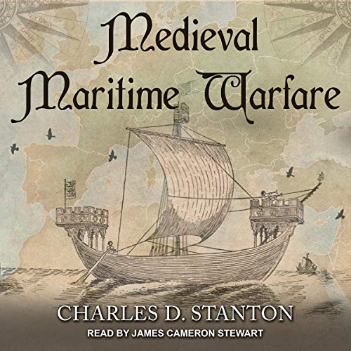 Medieval Maritime Warfare Audiobook By Charles D. Stanton cover art