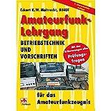 Amateurfunk-Lehrgang: Betriebstechnik und Vorschriften - Eckart K Moltrecht