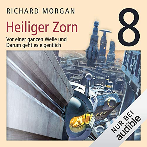 Heiliger Zorn 2     Kovacs 8              By:                                                                                                                                 Richard Morgan                               Narrated by:                                                                                                                                 Simon Jäger                      Length: 8 hrs and 8 mins     Not rated yet     Overall 0.0