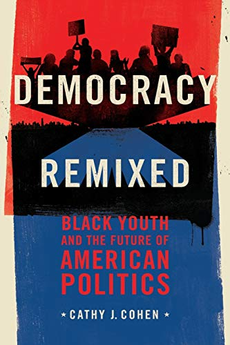 Democracy Remixed: Black Youth and the Future of American Politics (Transgressing Boundaries: Studies in Black Politics