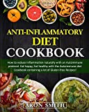 Anti-Inflammatory Diet Cookbook: How to reduce Inflammation naturally with an...