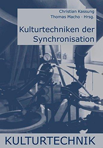 Kulturtechniken der Synchronisation.
