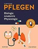 PFLEGEN Biologie Anatomie Physiologie - Nicole Menche