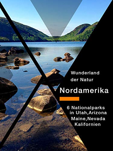 Nordamerika-Wunderland der Natur Nationalparks in Utah, Arizona, Maine