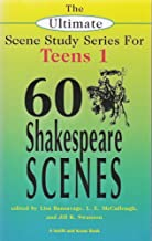 The Ultimate Scene Study Series for Teens Volume 1: 60 Shakespeare Scenes (Young Actors Series)