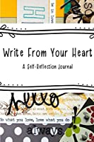 Write From Your Heart: A Self-Reflection Journal