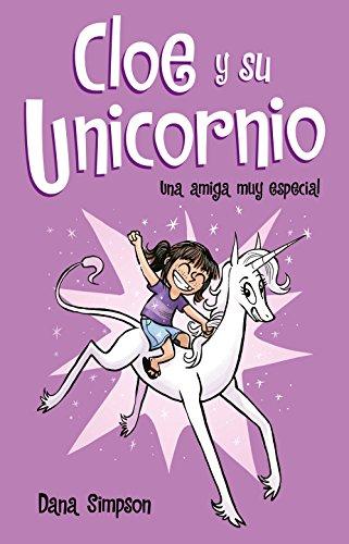 Una amiga muy especial (Cloe y su Unicornio 1)