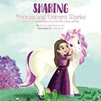 Sharing: Princess and Unicorn Stories: Teaching Children How to Be Polite, Caring, and Kind