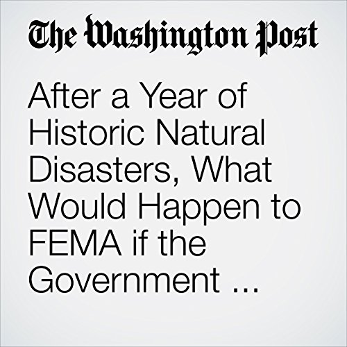 After a Year of Historic Natural Disasters, What Would Happen to FEMA if the Government Shuts Down? copertina
