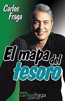 El mapa del tesoro (Spanish Edition) by [Carlos Fraga]