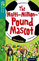 Oxford Reading Tree Treetops Fiction: Level 16 More Pack A: The Multi-Million-Pound Mascot (Treetops. Fiction)
