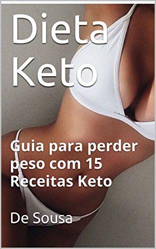 Dieta Keto: Guia para perder peso com 15 Receitas Keto