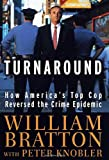 Image of The Turnaround: How America's Top Cop Reversed the Crime Epidemic
