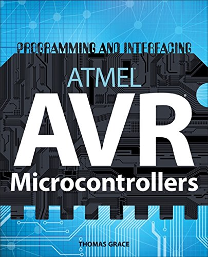 Grace, T: Programming and Interfacing ATMEL's AVRs
