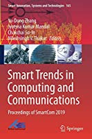 Smart Trends in Computing and Communications: Proceedings of SmartCom 2019 (Smart Innovation, Systems and Technologies, 165)