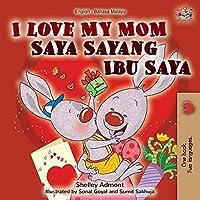 I Love My Mom (English Malay Bilingual Book) (English Malay Bilingual Collection)
