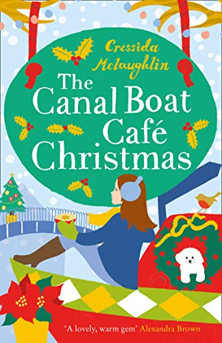 The Canal Boat Café Christmas: the most uplift and escapist book you will read this Christmas 2020 by [Cressida McLaughlin]