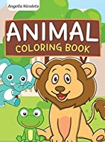 Animal Coloring Book: for Kids Ages 3-8 Great Gift for Boys and Girls
