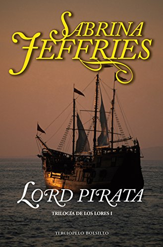 Lord Pirata Trilogia De Los Lores Nº 1 Spanish Edition Kindle Edition By Jeffries Sabrina Rabascall Iolanda Literature Fiction Kindle Ebooks