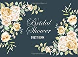 Bridal Shower Guest Book: White Rose Flower Design! Beautiful and Thoughtfully Designed Pages for Well Wishes, Photo Book and Gift Logs for Bride to be