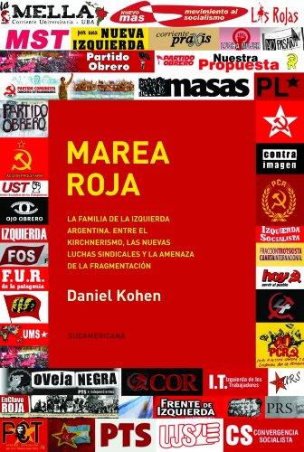 Marea roja: La familia de la izquierda argentina. Entre el Kirchnerismo, las nuevas luchas s