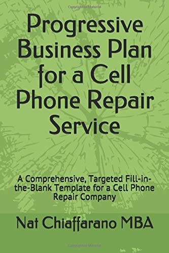 Progressive Business Plan for a Cell Phone Repair Service: A...