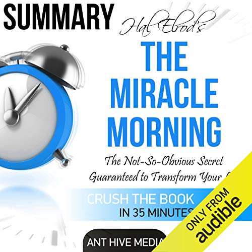 Summary: Hal Elrod's The Miracle Morning: The Not-So-Obvious Secret Guaranteed to Transform Your Life (Before 8AM) Titelbild