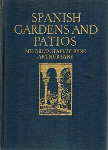 Spanish gardens and patios,: Illustrated with 175 examples, 4 plates in colour,